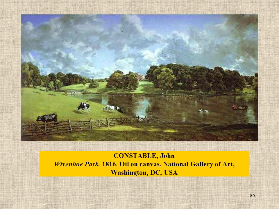 85 CONSTABLE, John Wivenhoe Park Oil on canvas. National Gallery of Art, Washington, DC, USA