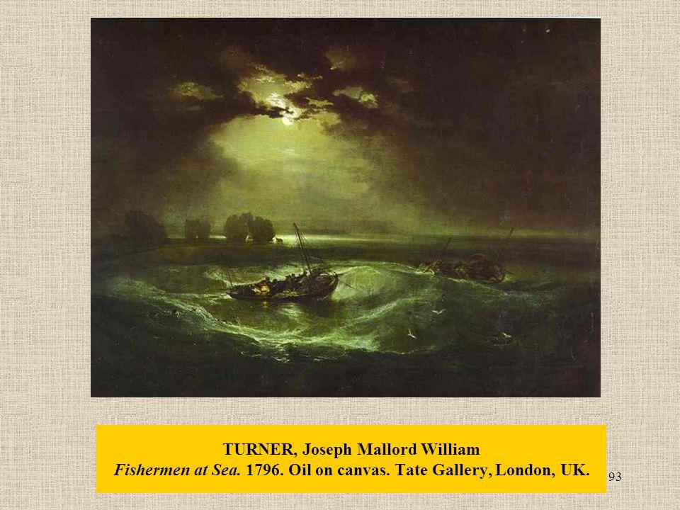 93 TURNER, Joseph Mallord William Fishermen at Sea. 1796. Oil on canvas. Tate Gallery, London, UK.
