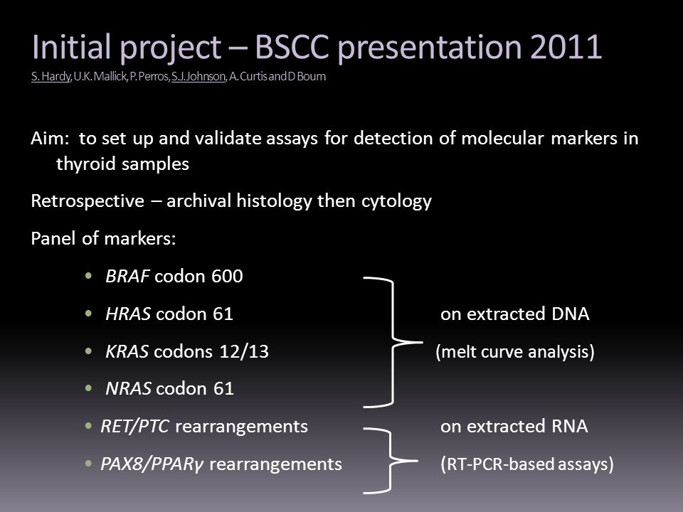 Initial project – BSCC presentation 2011 S. Hardy, U.K. Mallick, P. Perros, S.J. Johnson, A. Curtis and D Bourn Aim: to set up and validate assays for