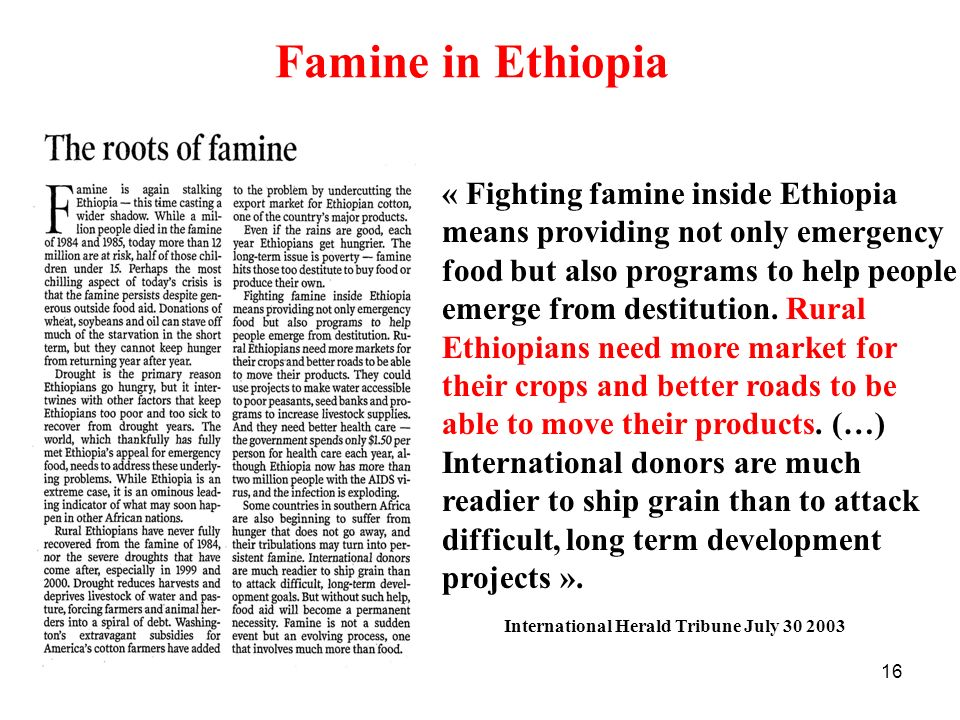 16 Famine in Ethiopia International Herald Tribune July 30 2003 « Fighting famine inside Ethiopia means providing not only emergency food but also pro