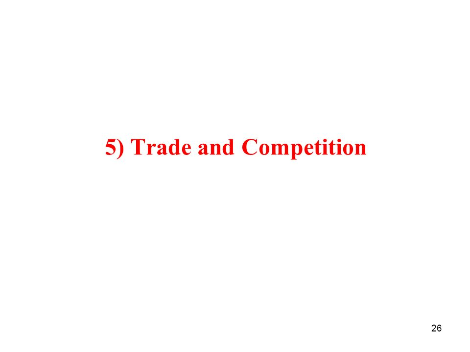 26 5) Trade and Competition