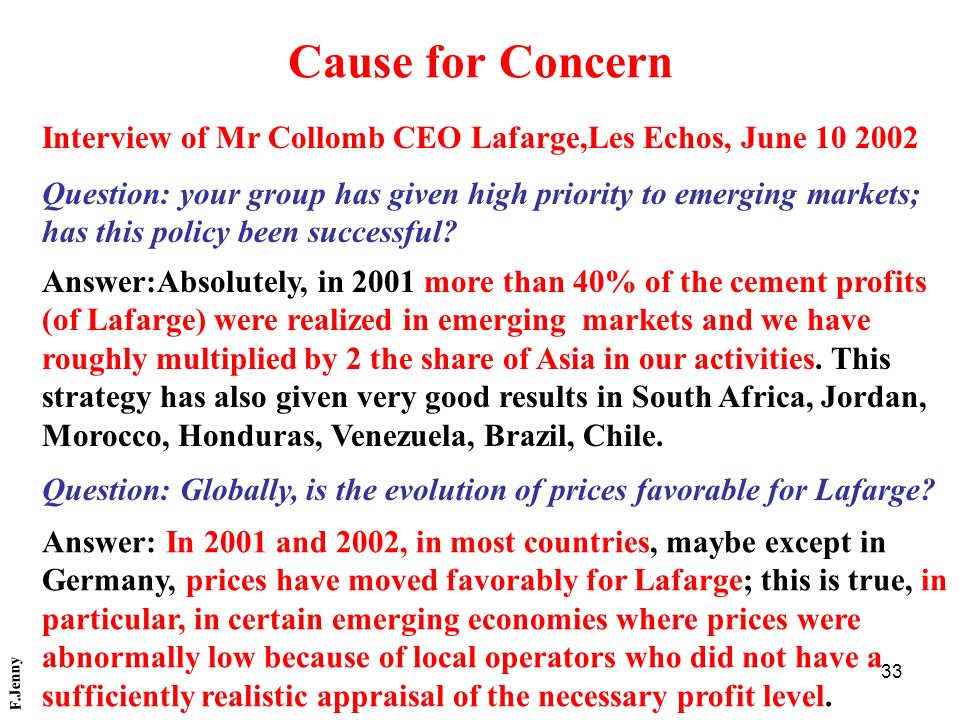 33 Cause for Concern Interview of Mr Collomb CEO Lafarge,Les Echos, June 10 2002 Question: your group has given high priority to emerging markets; has