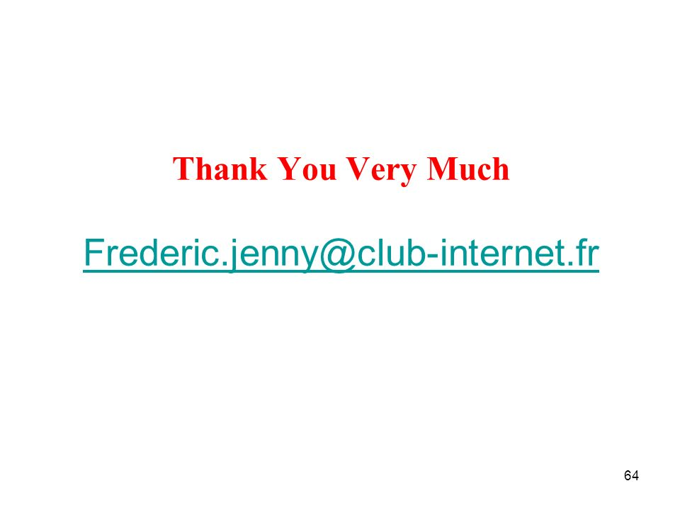 64 Thank You Very Much Frederic.jenny@club-internet.fr Frederic.jenny@club-internet.fr