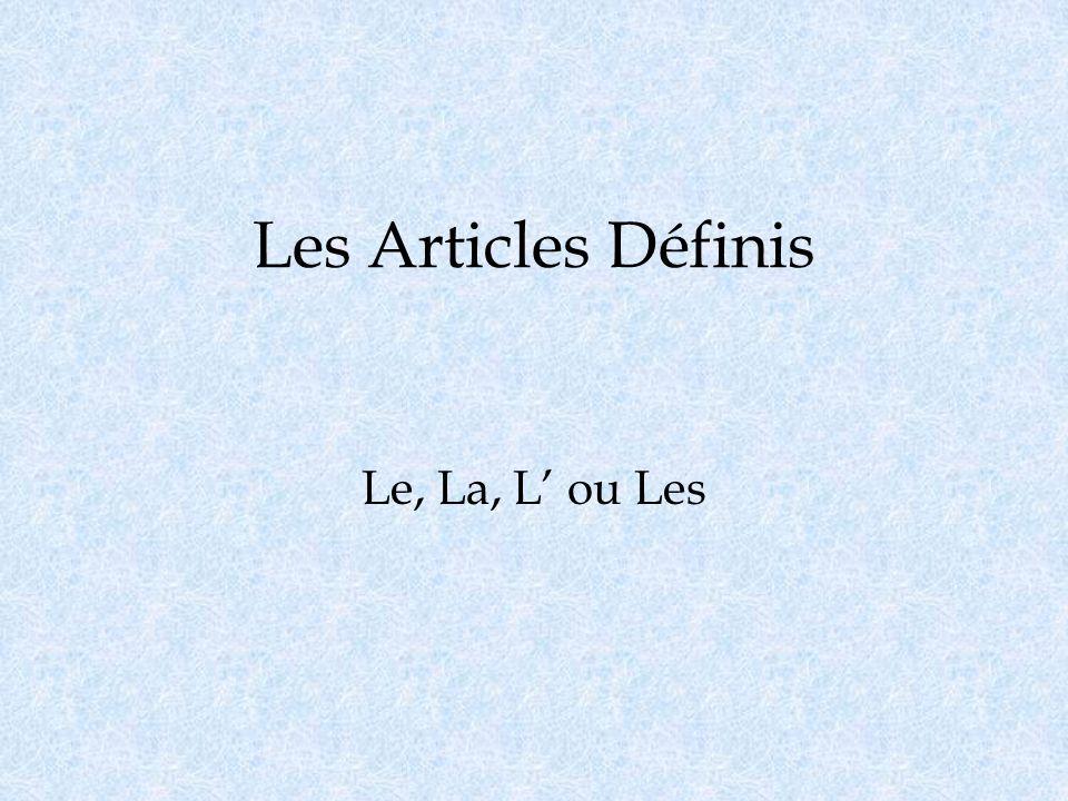 Les Articles Définis Le, La, L ou Les