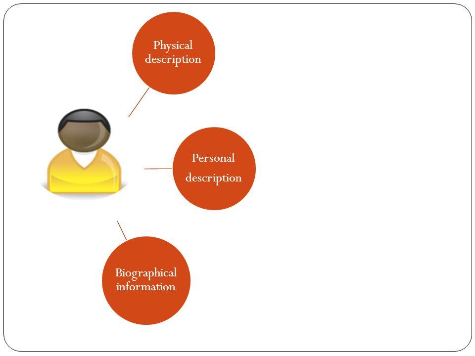 Physical description Personal description Biographical information