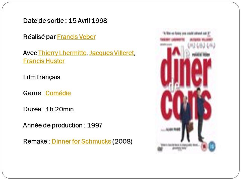 Date de sortie : 15 Avril 1998 Réalisé par Francis Veber Avec Thierry Lhermitte, Jacques Villeret, Francis Huster Film français. Genre : Comédie Durée