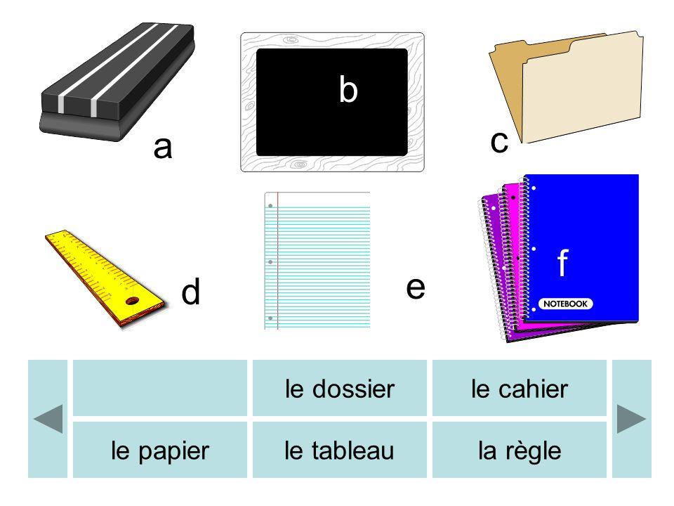 le dossierle cahier le papierle tableaula règle a b c d e f