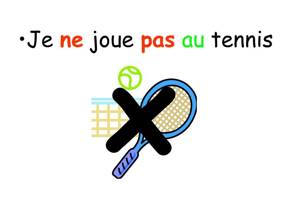 Je ne joue pas au tennis x