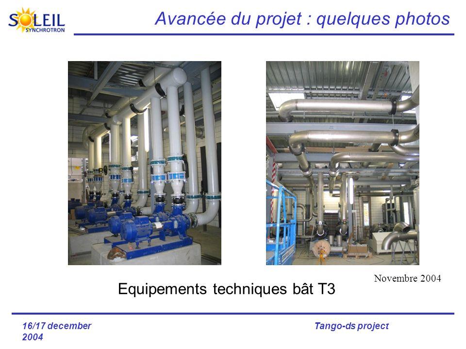16/17 december 2004 Tango-ds project Avancée du projet : quelques photos Equipements techniques bât T3 Novembre 2004