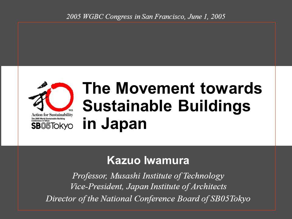 Japan Sustainable Building Consortium (JSBC) Chair: Prof.