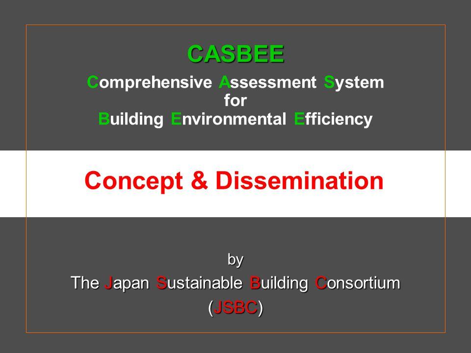Task Force for CASBEE Development Japan Sustainable Building Consortium (JSBC) Chair: Prof.
