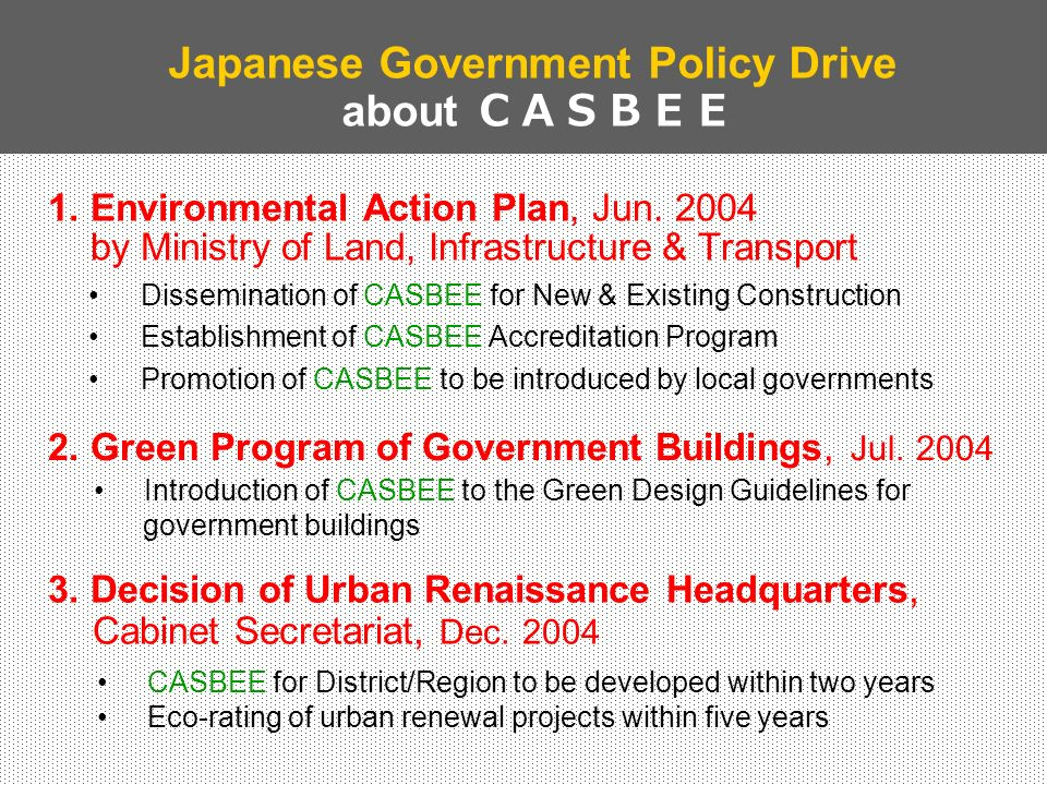 1. Environmental Action Plan, Jun. 2004 by Ministry of Land, Infrastructure & Transport Dissemination of CASBEE for New & Existing Construction Establ