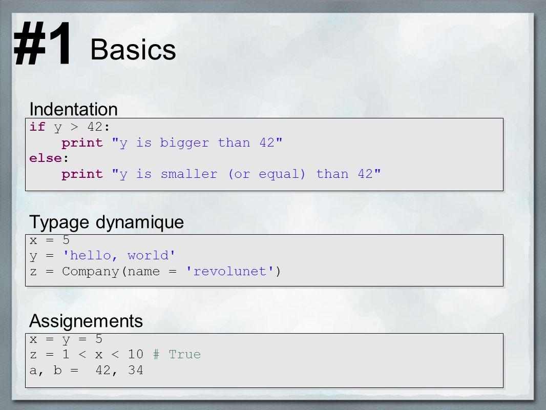 Basics Indentation if y > 42: print