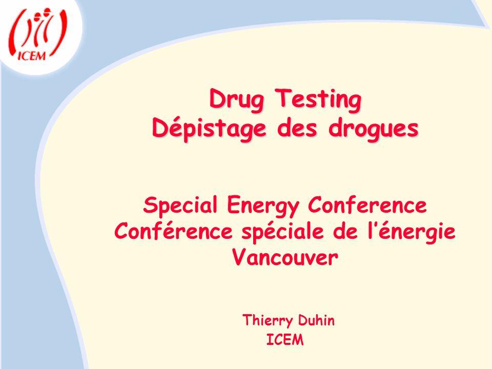 Drug Testing Dépistage des drogues Special Energy Conference Conférence spéciale de lénergie Vancouver Thierry Duhin ICEM