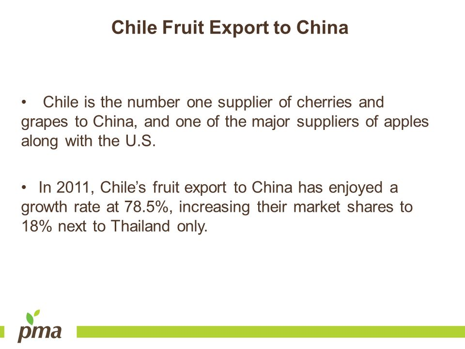 Chile Fruit Export to China Chile is the number one supplier of cherries and grapes to China, and one of the major suppliers of apples along with the