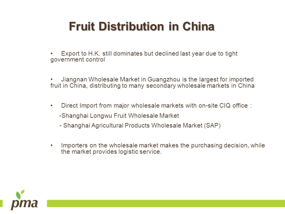 Fruit Distribution in China Export to H.K. still dominates but declined last year due to tight government control Jiangnan Wholesale Market in Guangzh