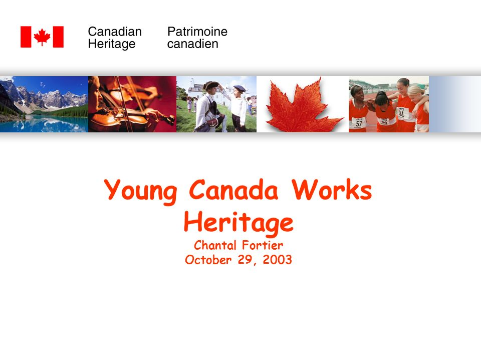 Young Canada Works Heritage Chantal Fortier October 29, 2003