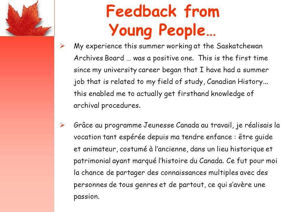 Feedback from Young People… My experience this summer working at the Saskatchewan Archives Board … was a positive one.