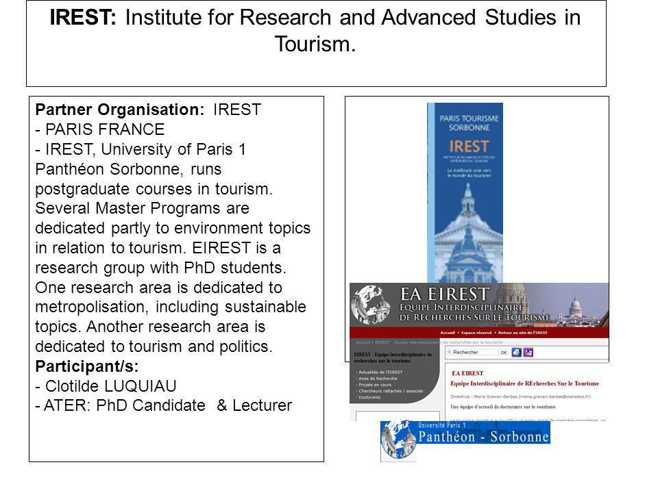 Partner Organisation: IREST - PARIS FRANCE - IREST, University of Paris 1 Panthéon Sorbonne, runs postgraduate courses in tourism.