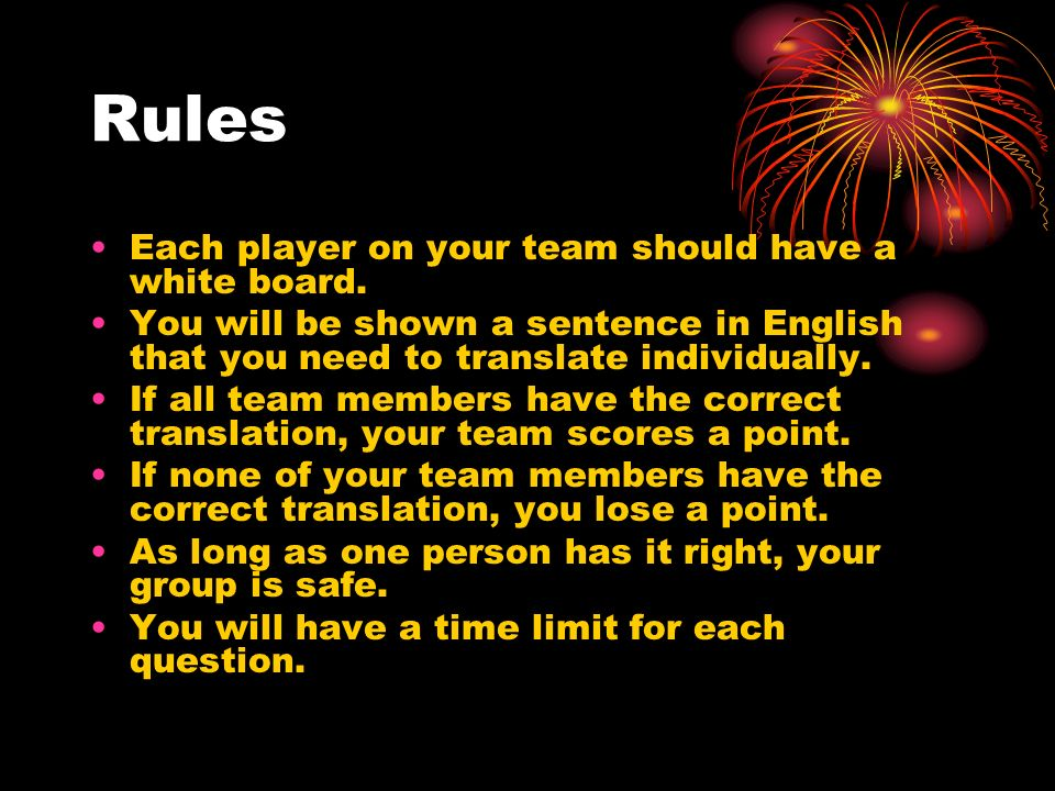 Rules Each player on your team should have a white board.