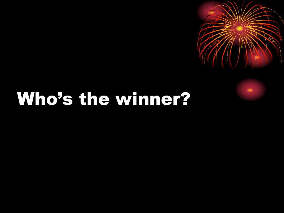 Whos the winner?