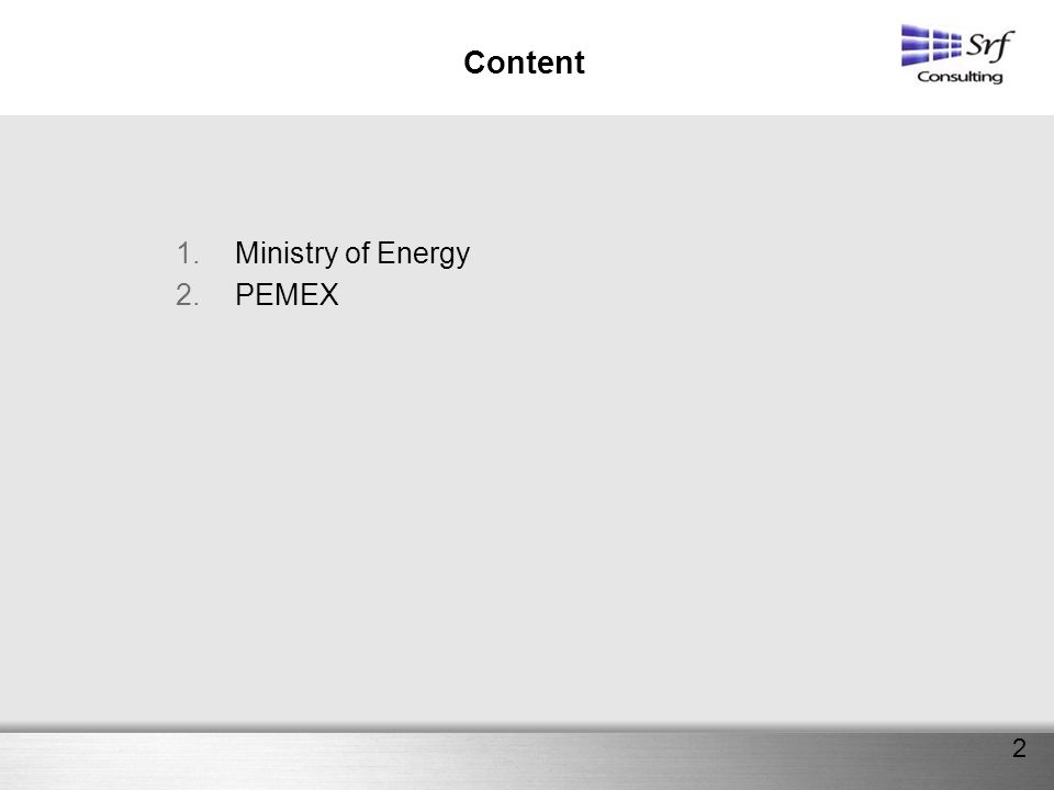 Content 1.Ministry of Energy 2.PEMEX 2