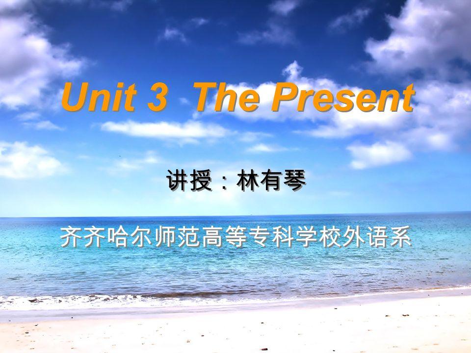Unit 3 The Present