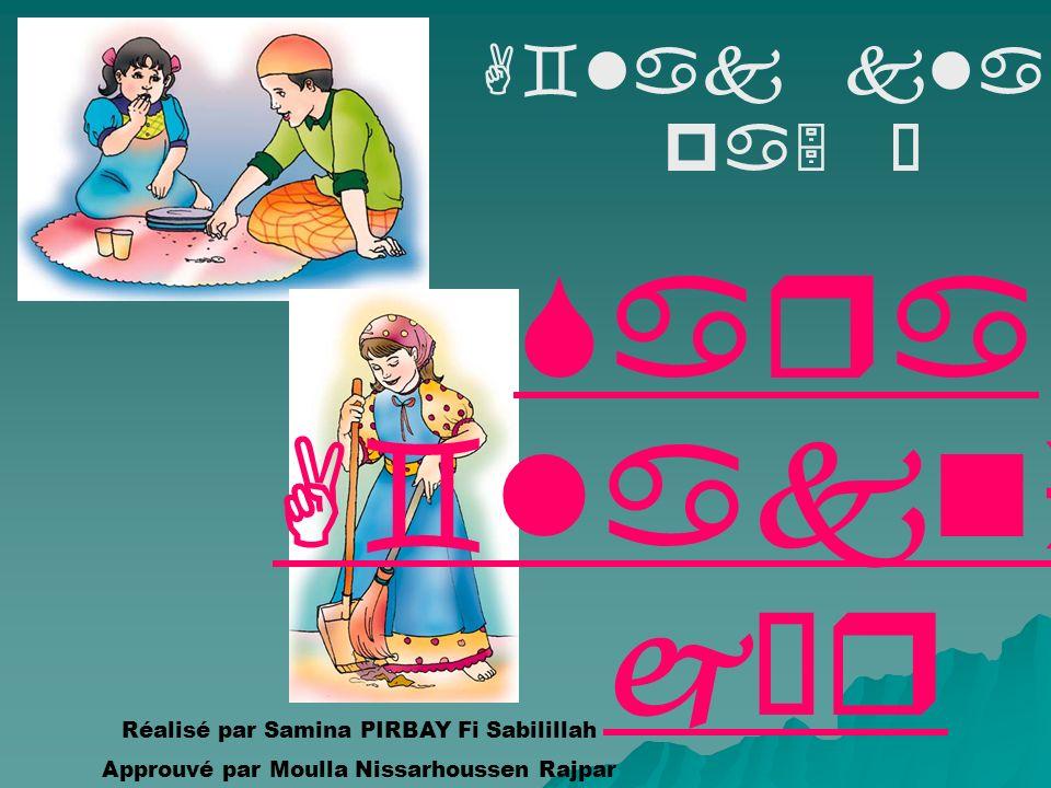 Réalisé par Samina PIRBAY Fi Sabilillah Approuvé par Moulla Nissarhoussen Rajpar A`lak klas Ì pa5 É Sara A`lakni j£r