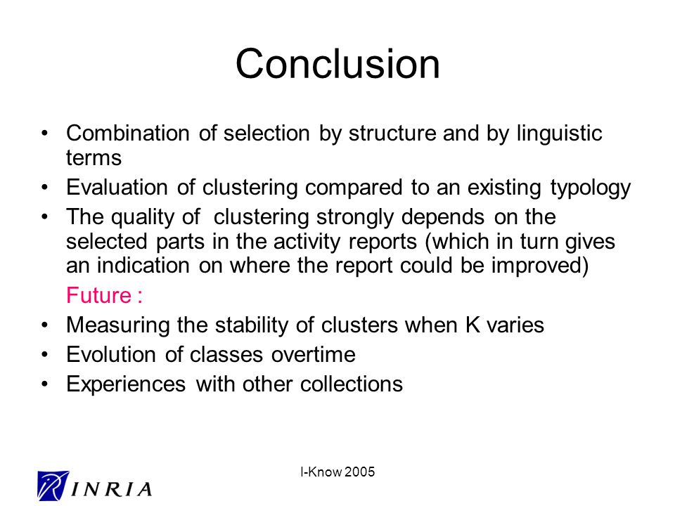 I-Know 2005 Conclusion Combination of selection by structure and by linguistic terms Evaluation of clustering compared to an existing typology The qua