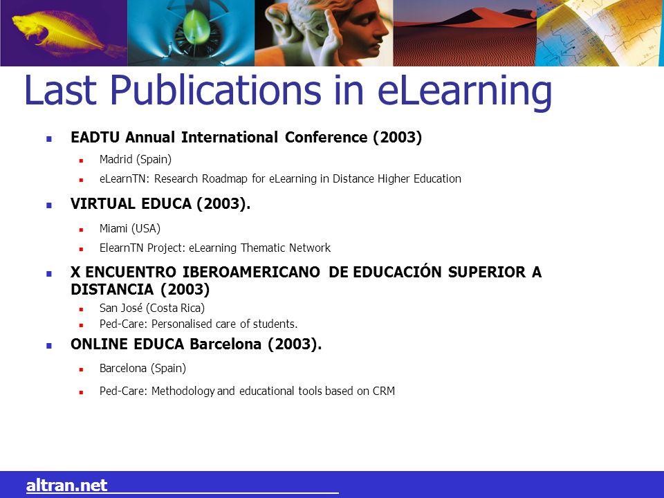 L EVOLUTION DU GROUPE N O T R E M E T I E R: altran.net Last Publications in eLearning EADTU Annual International Conference (2003) Madrid (Spain) eLe