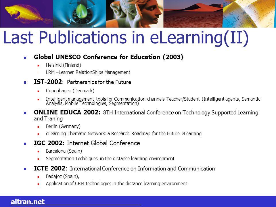 L EVOLUTION DU GROUPE N O T R E M E T I E R: altran.net Last Publications in eLearning(II) Global UNESCO Conference for Education (2003) Helsinki (Fin