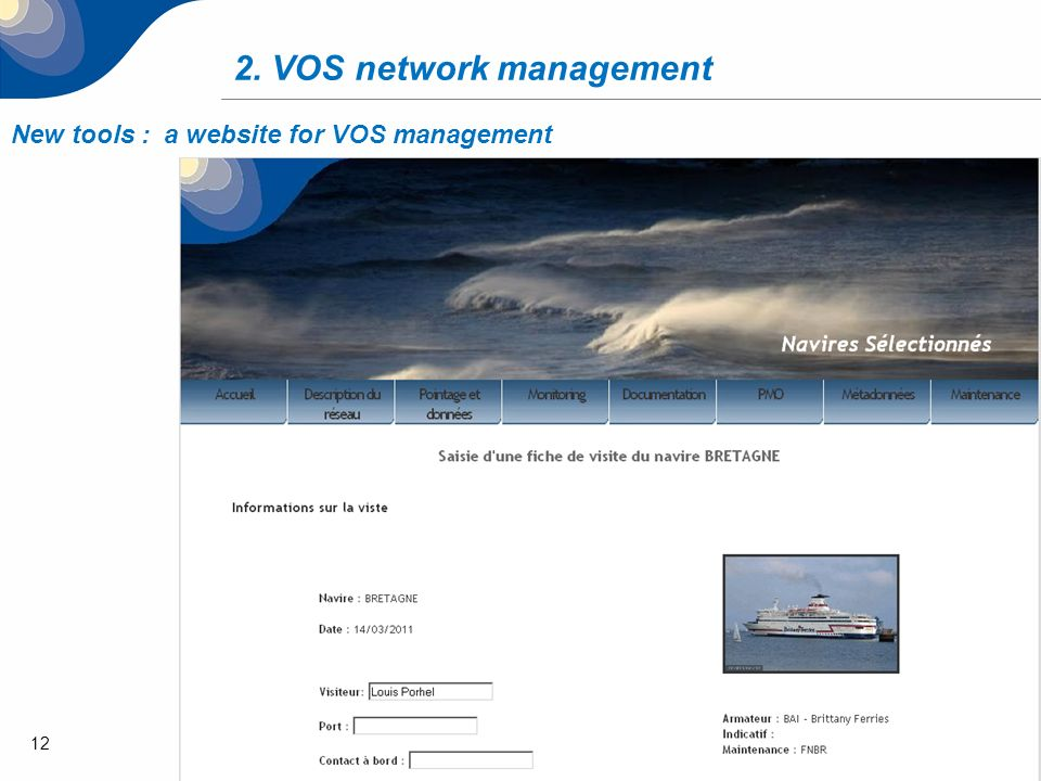12 2. VOS network management New tools : a website for VOS management