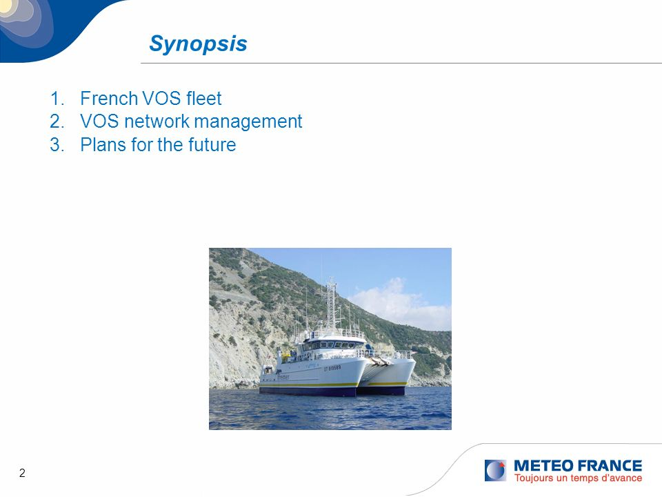 2 Synopsis 1.French VOS fleet 2.VOS network management 3.Plans for the future