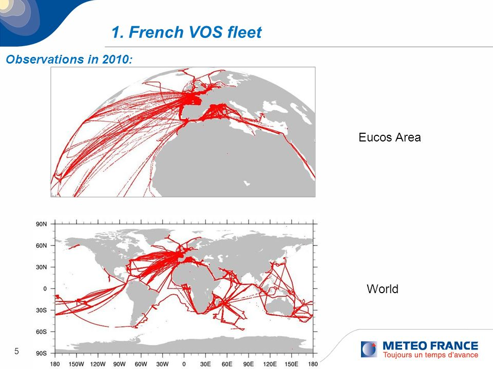 5 1. French VOS fleet Observations in 2010: Eucos Area World