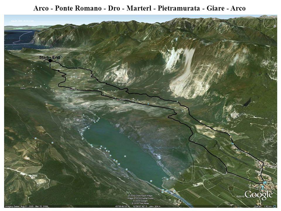 Arco - Ponte Romano - Dro - Marterl - Pietramurata - Giare - Arco
