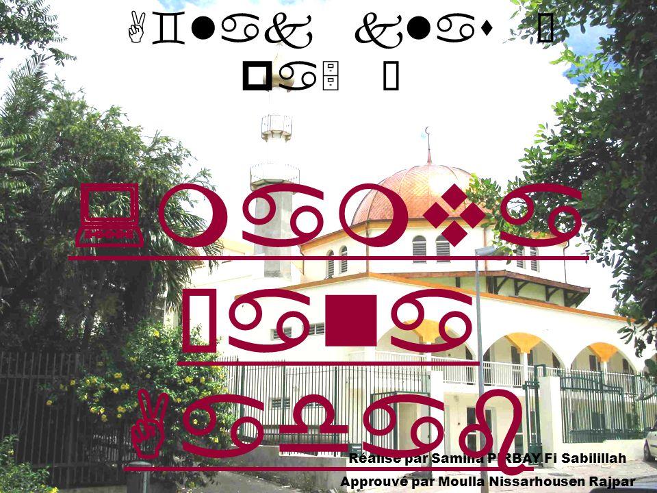 Réalisé par Samina PIRBAY Fi Sabilillah Approuvé par Moulla Nissarhousen Rajpar :mamva Žana Aadab •rit- at– A`lak klas Ì pa5 Ê