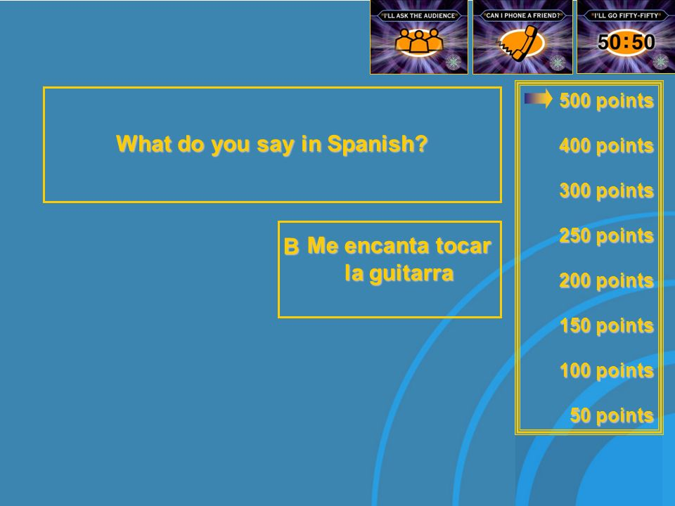 500 points 400 points 300 points 250 points 200 points 150 points 100 points 50 points What do you say in Spanish.