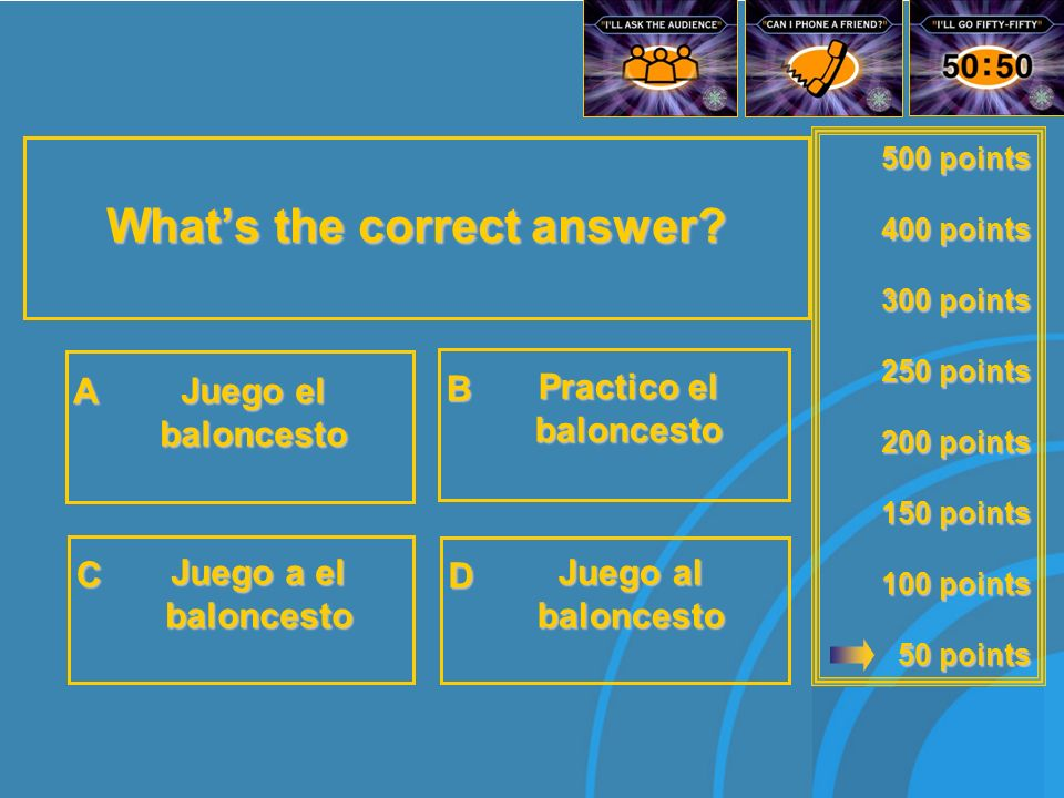 500 points 400 points 300 points 250 points 200 points 150 points 100 points 50 points Whats the correct answer.