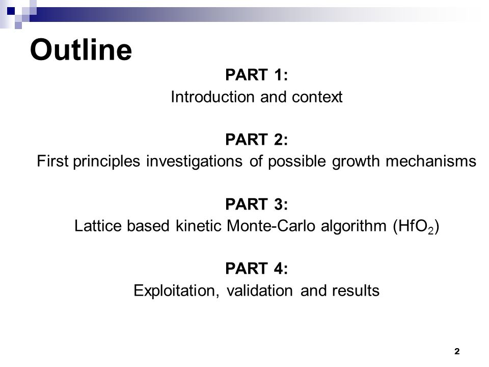2 Outline PART 1: Introduction and context PART 2: First principles investigations of possible growth mechanisms PART 3: Lattice based kinetic Monte-C