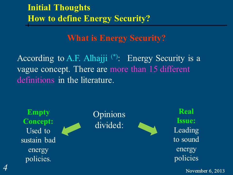 Initial Thoughts How to define Energy Security.November 6, 2013 5 What is Energy Security.