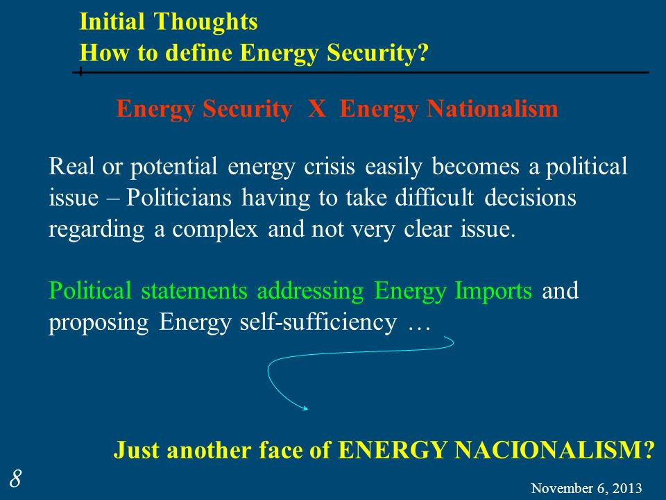 November 6, 2013 19 Initial Thoughts How to define Energy Security.
