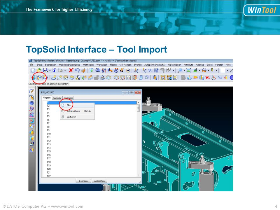 4© DATOS Computer AG – www.wintool.com The Framework for higher Efficiency TopSolid TopSolid Interface – Tool Import