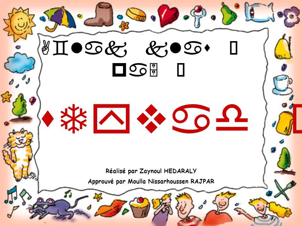 A`lak klas Ð pa5 Ñ sTyvad Ý sCca; Réalisé par Zaynoul HEDARALY Approuvé par Moulla Nissarhoussen RAJPAR
