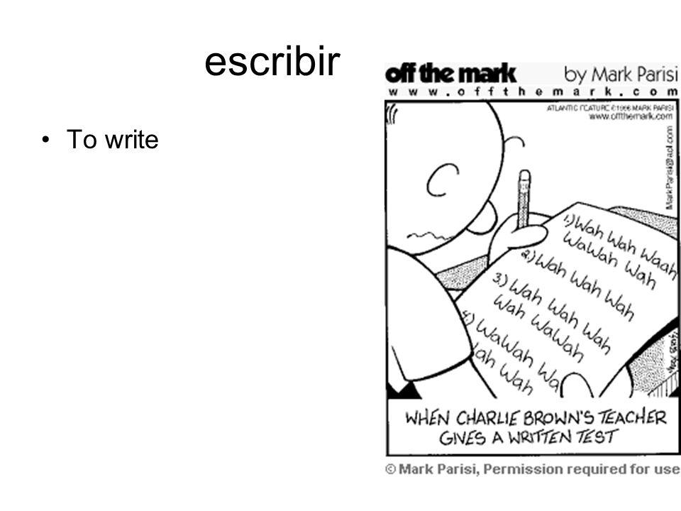 escribir To write