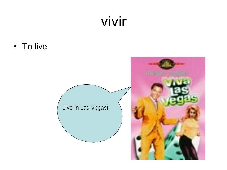 vivir To live Live in Las Vegas!