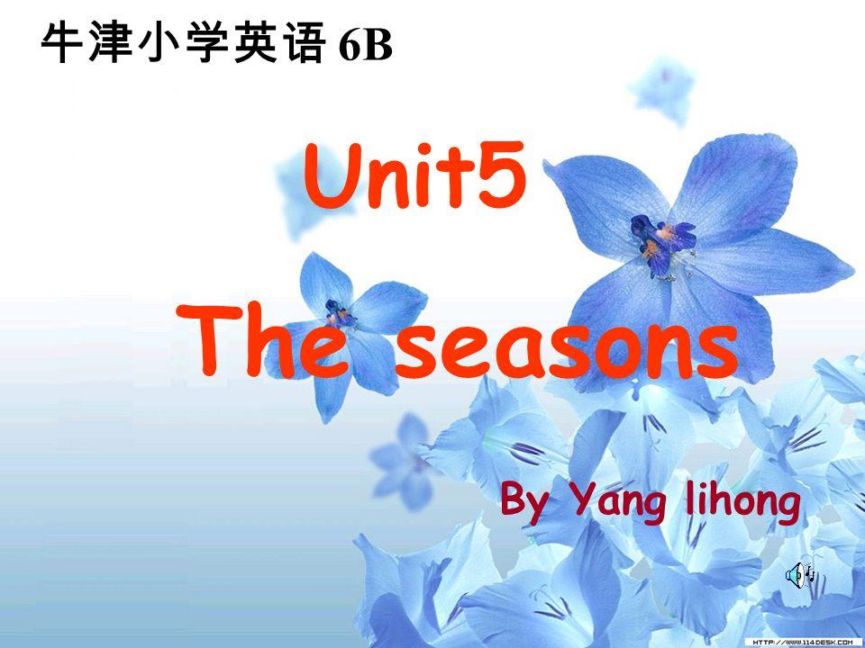 6B Unit5 The seasons By Yang lihong