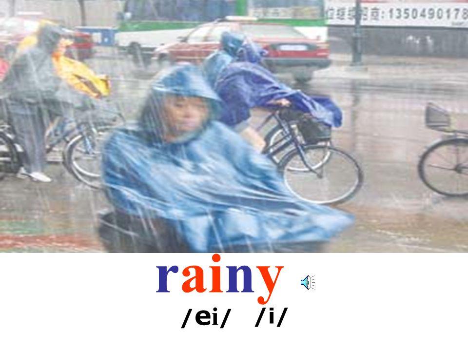 rainy /ei//ei/ /i//i/
