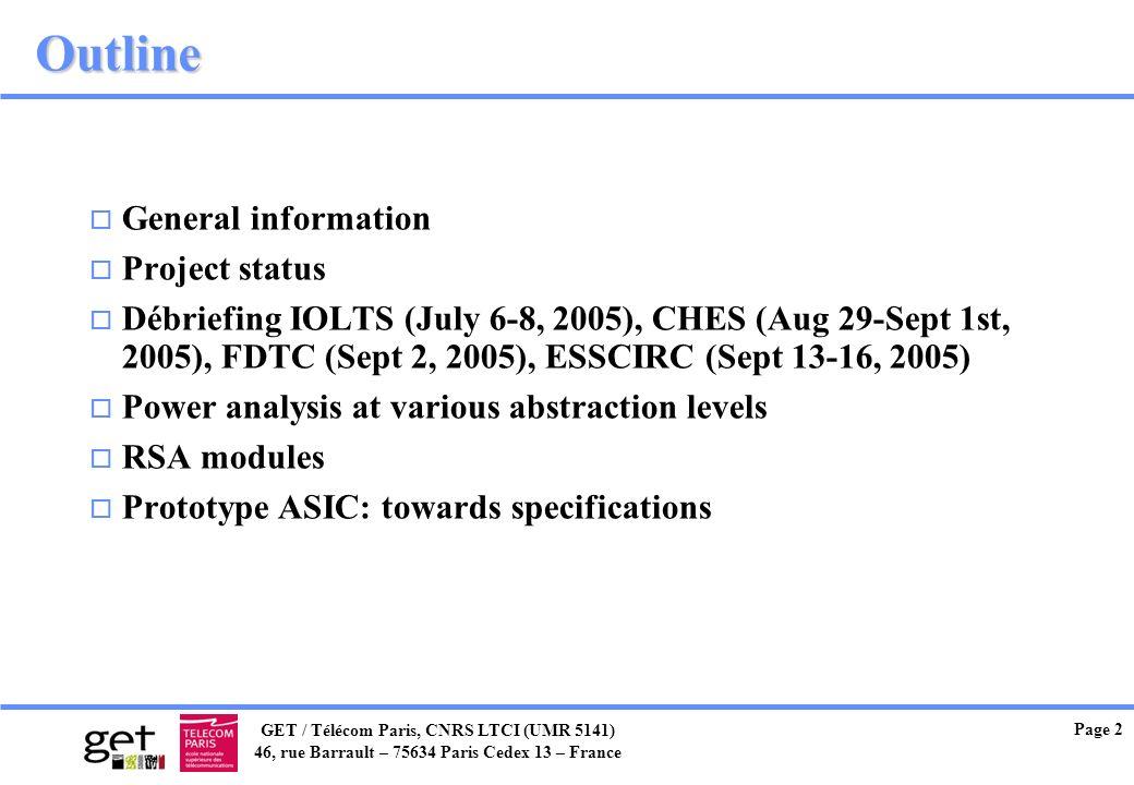 GET / Télécom Paris, CNRS LTCI (UMR 5141) 46, rue Barrault – 75634 Paris Cedex 13 – France Page 2 Outline o General information o Project status o Déb