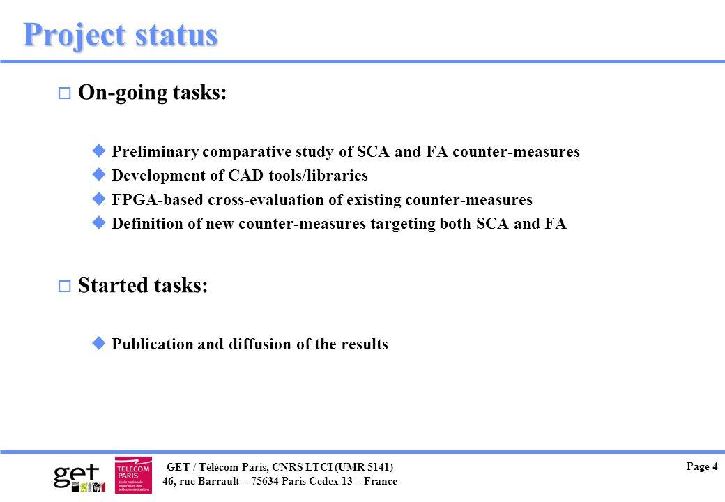 GET / Télécom Paris, CNRS LTCI (UMR 5141) 46, rue Barrault – 75634 Paris Cedex 13 – France Page 4 Project status o On-going tasks: u Preliminary compa