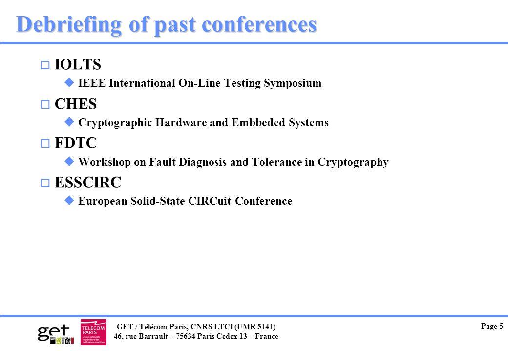 GET / Télécom Paris, CNRS LTCI (UMR 5141) 46, rue Barrault – 75634 Paris Cedex 13 – France Page 5 Debriefing of past conferences o IOLTS u IEEE Intern
